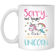 Sorry... Not Tonight. I Have To Feed My Unicorn Mugs - Apparel - Rebel Style Shop