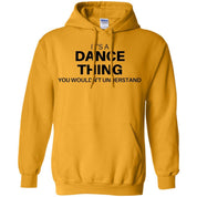 "Custom Sweater - ""it's A Dance Thing You Wouldn't Understand"""