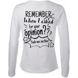 Remember When I Asked For Your Opinion??? Ladies' LS Cotton T-Shirt - T-Shirts - Rebel Style Shop