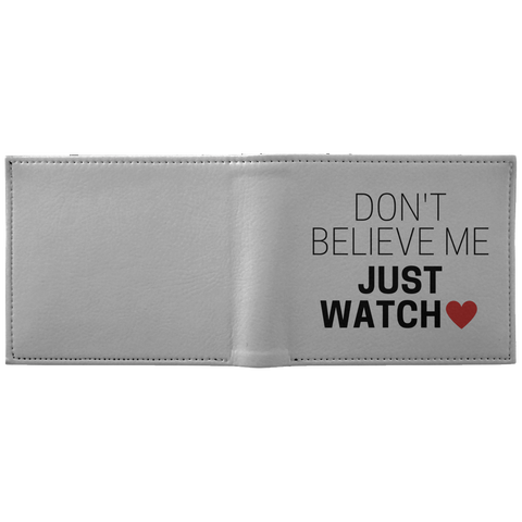 Don't Believe Me Just Watch White Wallet for dark designs - Apparel - Rebel Style Shop