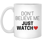 "Funky Mugs - ""Don't Believe Me Just Watch"" - Apparel - Rebel Style Shop"