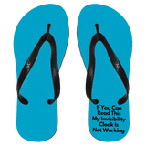 "Funny Gifts - ""If You Can Read This My Invisibility Cloak Is Not Working"" Flip Flops"
