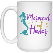 Mermaid Of Honor 15 oz. White Mug