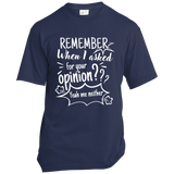 Remember When I Asked For Your Opinion??? Unisex T-Shirt - T-Shirts - Rebel Style Shop