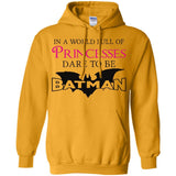 "Feminist Sweatshirt - ""In A World Full Of Princesses Dare To Be Batman"""