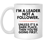 "Funny Mugs - ""I'm A Leader, Not A Follower"""