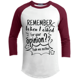 Remember When I Asked For Your Opinion? Sporty T-Shirt - T-Shirts - Rebel Style Shop