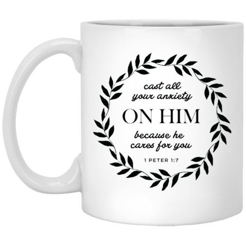 Cast All Your Anxiety On Him 11 oz. White Mug
