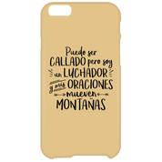 Puedo Ser Callado Pero Soy Un Luchador Y Mis Oraciones Mueven Montanas iPhone 6 Plus Case - Phone Cases - Rebel Style Shop