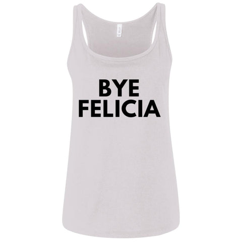 "Cool Shirt - ""Bye Felicia"" Women's"