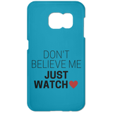 Don't Believe Me Just Watch Phone Cases - Apparel - Rebel Style Shop