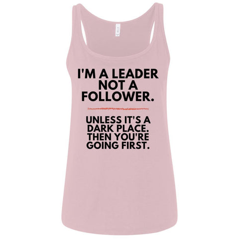 I'm A Leader, Not A Follower Ladies Tank Tops
