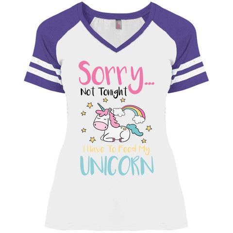 Sorry... Not Tonight. I Have To Feed My Unicorn Ladies Shirt