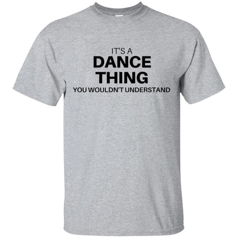 it's A Dance Thing You Wouldn't Understand Men's Shirt
