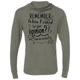 Remember When I Asked For Your Opinion??? Unisex Triblend LS Hooded T-Shirt - T-Shirts - Rebel Style Shop
