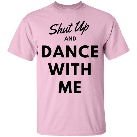 "Dance Shirt - ""Shut Up And Dance With Me"" Men's"