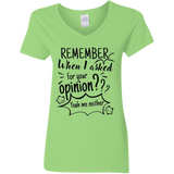 Remember When I Asked For Your Opinion? Ladies' 5.3 oz. V-Neck T-Shirt - T-Shirts - Rebel Style Shop