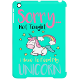 Sorry... Not Tonight. I Have To Feed My Unicorn Phone Cases - Apparel - Rebel Style Shop