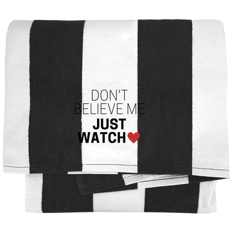 Don't Believe Me Just Watch Towels - Apparel - Rebel Style Shop