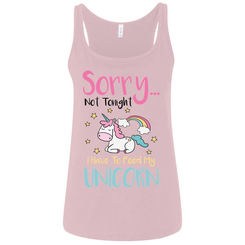 sorry not tonight light bg Sorry... Not Tonight. I Have To Feed My Unicorn Ladies Tank Tops