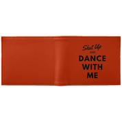 "Custom Wallet - ""Shut Up And Dance With Me"""