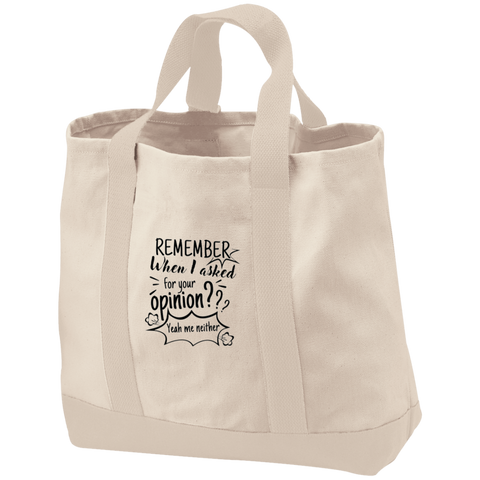 Remember When I Asked For Your Opinion??? 2-Tone Shopping Tote - Bags - Rebel Style Shop