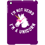I'm Not Weird, I'm a Unicorn iPad Mini Clip Case