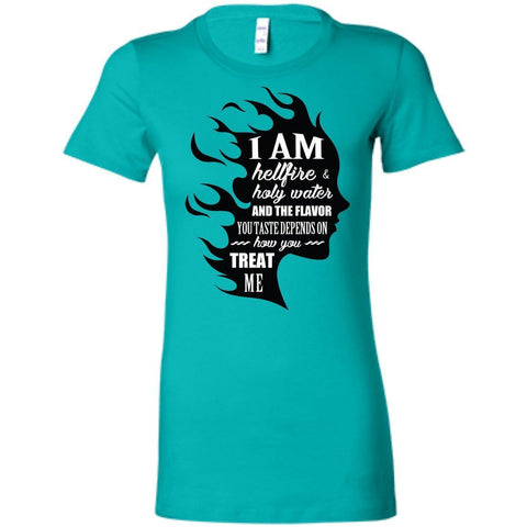 "Inspirational Ladies' T-Shirt - ""I Am Both Hellfire And Holy Water"""
