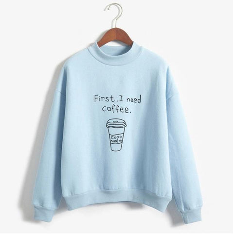 First I Need Coffee Funny Sweatshirts - Sweatshirt - Rebel Style Shop