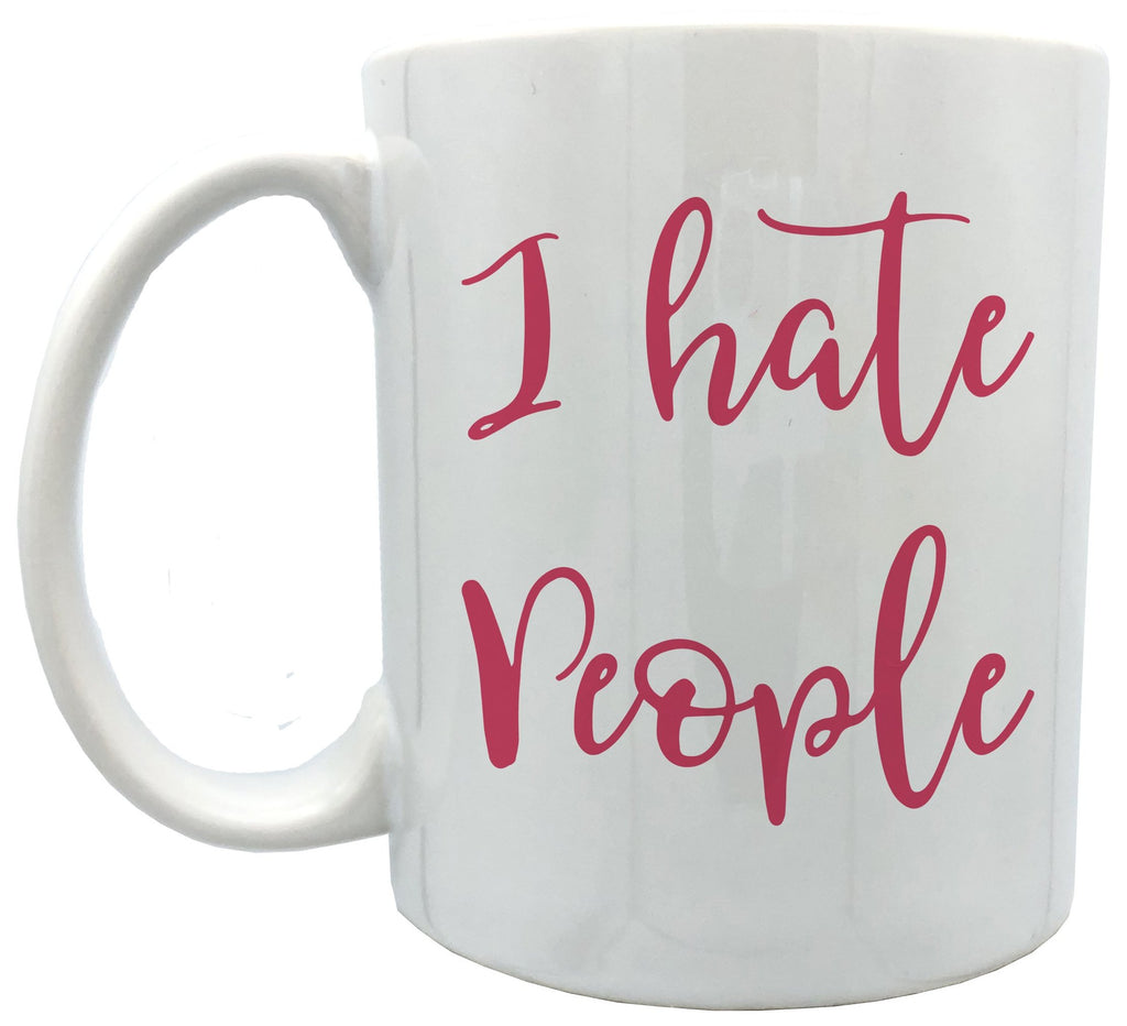 I hate people 11oz ceramic mug