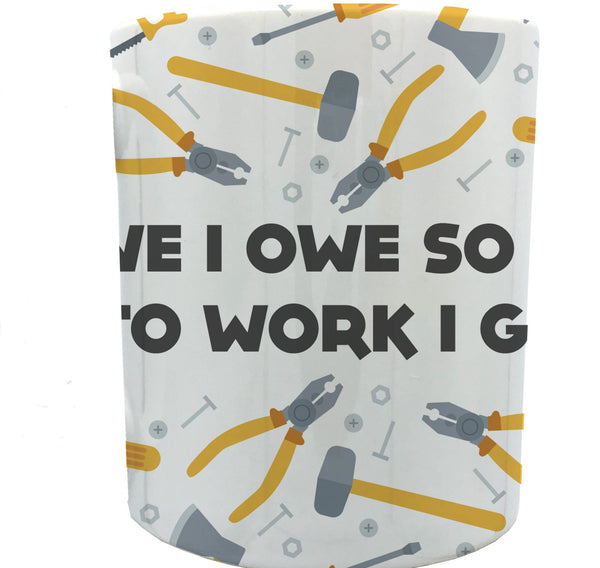 I owe 11oz ceramic mug