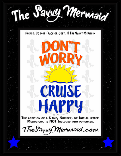 Don't Worry Cruise Happy