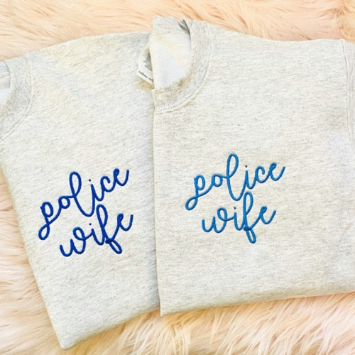 Police Wife Embroidered Sweatshirt