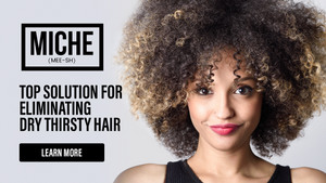 Miche Top Solution For Elimating Dry Thirsty Hair