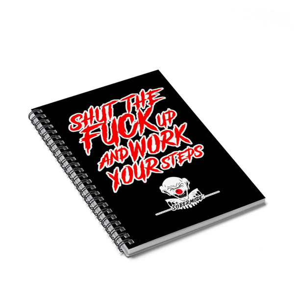 STFU & Work Your Steps Spiral Notebook- Sobermode