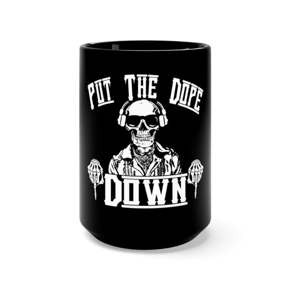 Put the dope down Black Mug 15oz