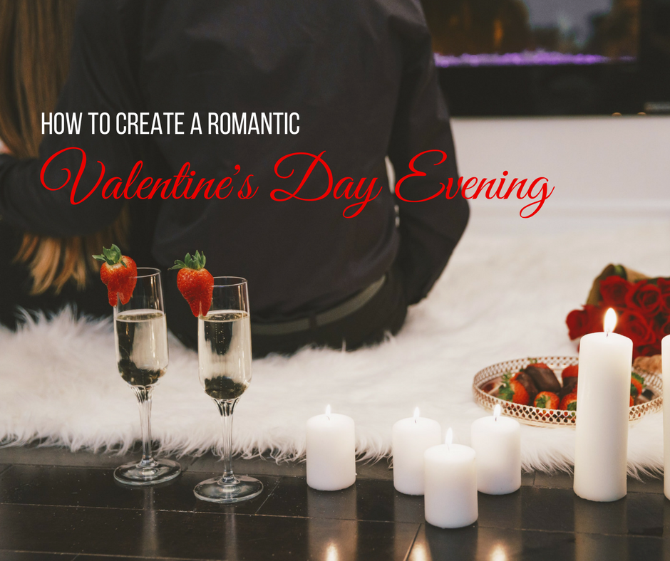 How to Create a Romantic Valentine's Day Evening.