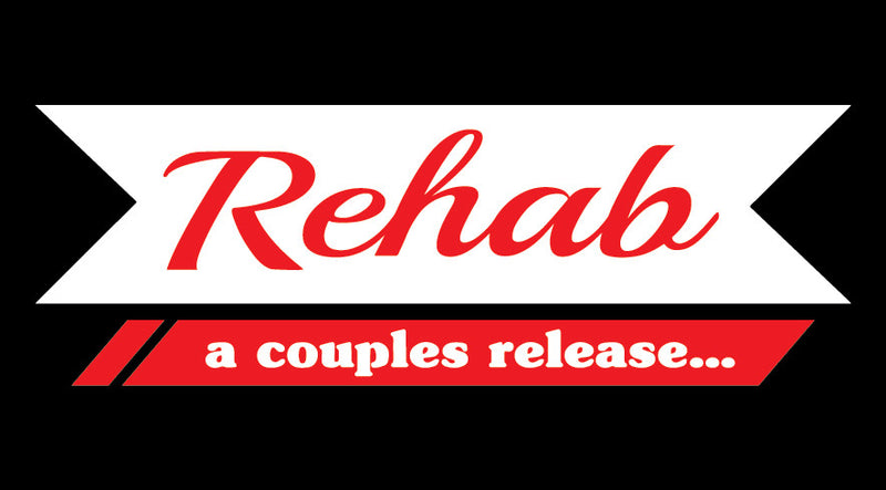 Rehab- a couples release