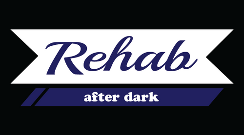 Rehab-after dark (coming soon)