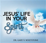 Jesus' Life in Your Spirit