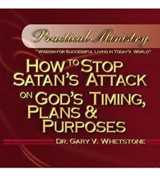 How to Stop Satan's Attack on God's Timing Plans and Purposes