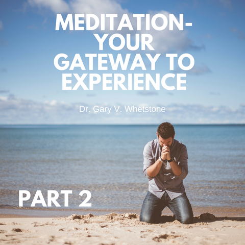 27-August-2017: Meditation - Your Gateway To Experience, Part 2