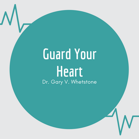 16-July-2017: Guard Your Heart