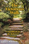The Victorious Walk by Dr. Gary Whetstone