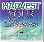 Harvest Your Dreams by Dr. Gary V. Whetstone