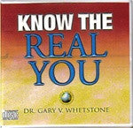 Know the Real You by Dr. Gary Whetstone