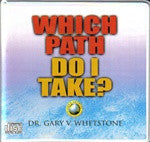 Which Path Do I Take? by Dr. Gary Whetstone
