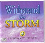 Withstand the Storm by Dr. Gary Whetstone