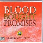 Blood Bought Promises by Dr. Gary V. Whetstone 4 Audio CDs
