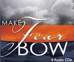 Make Fear Bow by Dr. Gary Whetstone